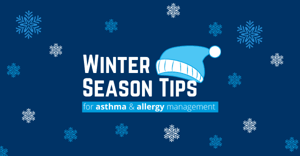 Be Winter Ready – Tips for Managing Your Asthma This Season